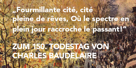 150. Todestag Charles Baudelaire
